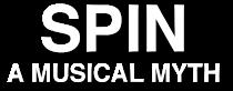 Spin: A Musical Myth